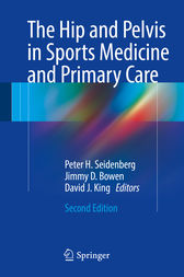 The Hip and Pelvis in Sports Medicine and Primary Care by FAAFP Seidenberg MD