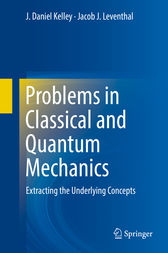 Problems in Classical and Quantum Mechanics by J. Daniel Kelley