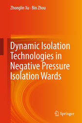 Dynamic Isolation Technologies in Negative Pressure Isolation Wards by Zhonglin Xu
