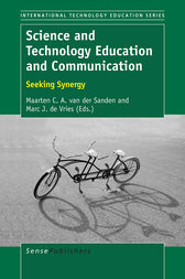 Science and Technology Education and Communication by Maarten C. A. van der Sanden