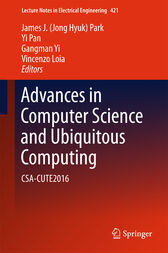Advances in Computer Science and Ubiquitous Computing by James J. (Jong Hyuk) Park