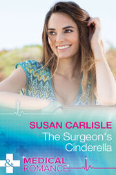 The Surgeon's Cinderella (Mills & Boon Medical) by Susan Carlisle