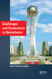 Challenges and Innovations in Geotechnics by Askar Zhussupbekov