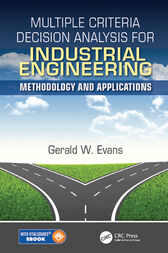 Multiple Criteria Decision Analysis for Industrial Engineering by Gerald William Evans
