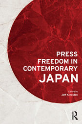 Press Freedom in Contemporary Japan by Jeff Kingston