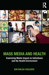 Mass Media and Health by Kim Walsh-Childers