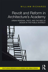 Revolt and Reform in Architecture's Academy by William Richards