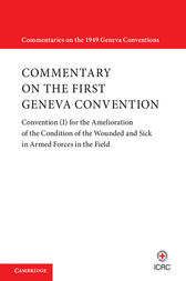 Commentary on the First Geneva Convention: Volume 1 by International Committee of the Red Cross