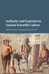 Authority and Expertise in Ancient Scientific Culture by Jason König