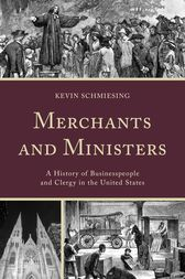 Merchants and Ministers by Kevin Schmiesing