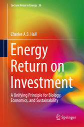 Energy Return on Investment by Charles A.S. Hall
