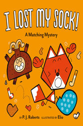I Lost My Sock! by Chris Eliopolous