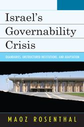 Israel's Governability Crisis by Maoz Rosenthal