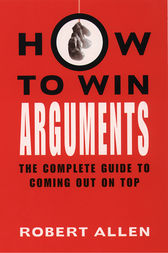 How to Win Arguments by Robert Allen