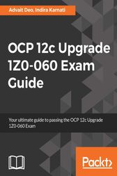 OCP 12c Upgrade 1Z0-060 Exam Guide by Advait Deo