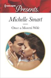 Once a Moretti Wife by Michelle Smart