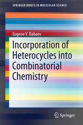Incorporation of Heterocycles into Combinatorial Chemistry by Eugene V. Babaev