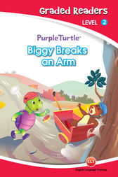 Biggy Breaks an Arm (Purple Turtle, English Graded Readers, Level 2) by Vanessa Black