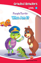 Who am I (Purple Turtle, English Graded Readers, Level 2) by Vanessa Black