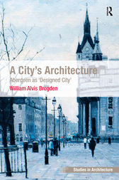 A City's Architecture by William Alvis Brogden