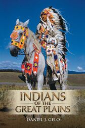 Indians of the Great Plains by Daniel J. Gelo