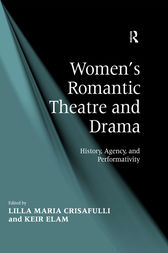 Women's Romantic Theatre and Drama by Keir Elam