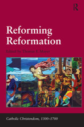 Reforming Reformation by Thomas F. Mayer