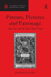 Patents, Pictures and Patronage by Elizabeth Evenden