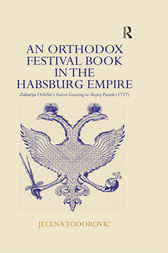 An Orthodox Festival Book in the Habsburg Empire by Jelena Todorovic