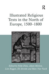 Illustrated Religious Texts in the North of Europe, 1500-1800 by Feike Dietz
