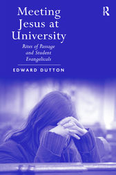 Meeting Jesus at University by Edward Dutton