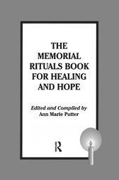 The Memorial Rituals Book for Healing and Hope by Ann Marie Putter