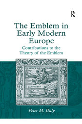 The Emblem in Early Modern Europe by Peter M. Daly