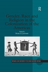 Gender, Race and Religion in the Colonization of the Americas by Nora E. Jaffary