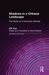 Shadows in a Chinese Landscape: Chi Yun's Notes from a Hut for Examining the Subtle by Chi Yun