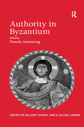 Authority in Byzantium by Pamela Armstrong