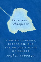 The Cancer Whisperer by Sophie Sabbage