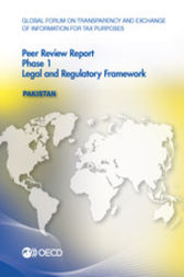 Global Forum on Transparency and Exchange of Information for Tax Purposes: Peer Reviews: Pakistan 2015: Phase 1 by OECD Publishing