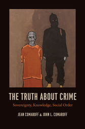 The Truth about Crime by Jean Comaroff