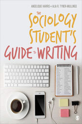 The Sociology Student's Guide to Writing by Angelique C. Harris