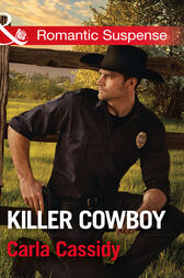 Killer Cowboy (Mills & Boon Romantic Suspense) (Cowboys of Holiday Ranch, Book 6) by Carla Cassidy