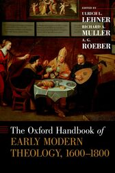 The Oxford Handbook of Early Modern Theology, 1600-1800 by Ulrich L. Lehner