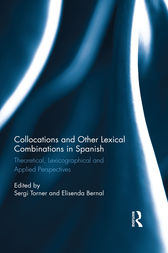 Collocations and other lexical combinations in Spanish by Sergi Torner Castells