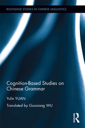 Cognition-Based Studies on Chinese Grammar by Yulin Yuan