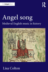 Angel Song: Medieval English Music in History by Lisa Colton