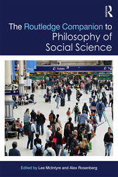 The Routledge Companion to Philosophy of Social Science by Lee McIntyre