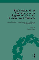 Exploration of the South Seas in the Eighteenth Century: Rediscovered Accounts, Volume I by Sandhya Patel