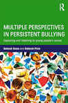 Multiple Perspectives in Persistent Bullying: Capturing and listening to young people's voices
