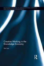 Creative Working in the Knowledge Economy by Sai Loo