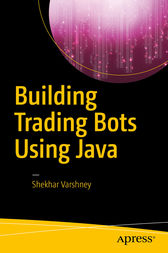 Building Trading Bots Using Java by Shekhar Varshney